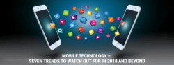 Mobile Technology – Seven trends to watch out for in 2018 and beyond