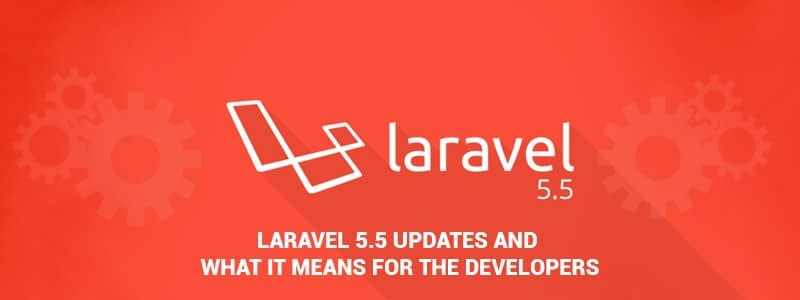 Laravel 5.5 Updates And What It Means For The Developers