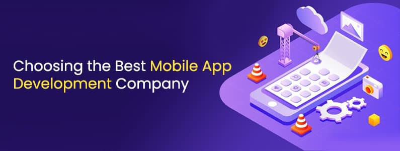 Tips to Choose the Best Mobile App Development Company in 2021