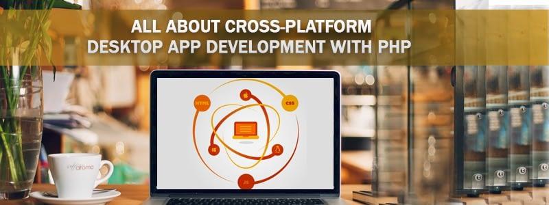 cross-platform desktop app development with PHP