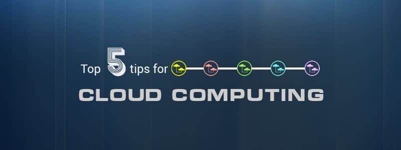 Top 5 tips for Cloud Computing Security