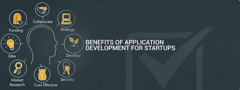 Benefits of application development for startups