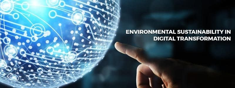 Environmental Sustainability in Digital Transformation