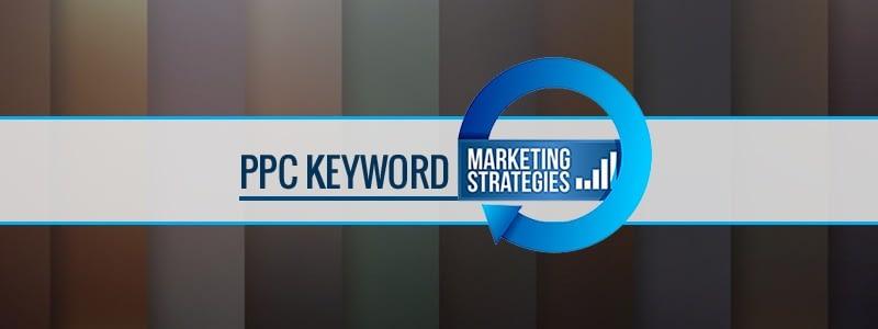 PPC Keyword Management Strategies