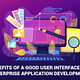 Benefits-of-a-good-user-interface-for-Enterprise-Application-Development