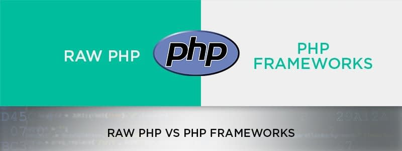 raw php vs php frameworks